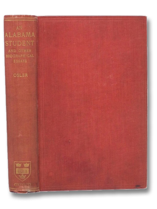 An Alabama Student and Other Biographical Essays, Osler, William
