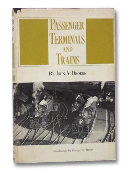 Passenger Terminals and Trains, Droege, John A.; Hilton, George W.