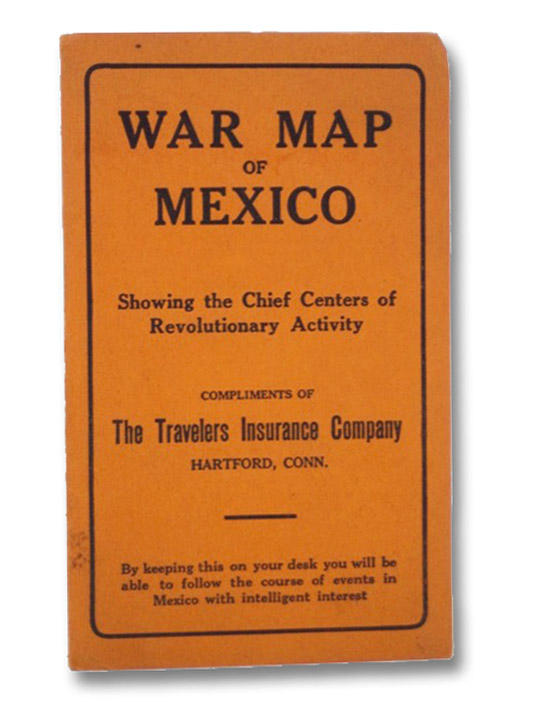 War Map of Mexico. Showing the Chief Centers of Revolutionary Activity