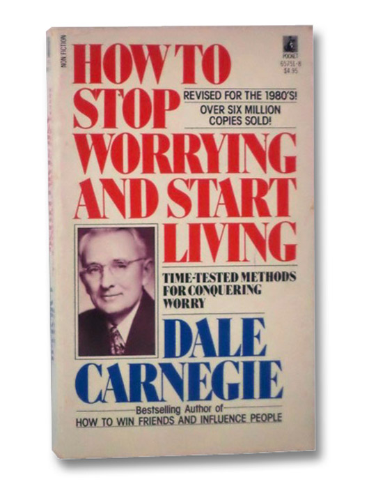 How to Stop Worrying and Start Living, Carnegie, Dale