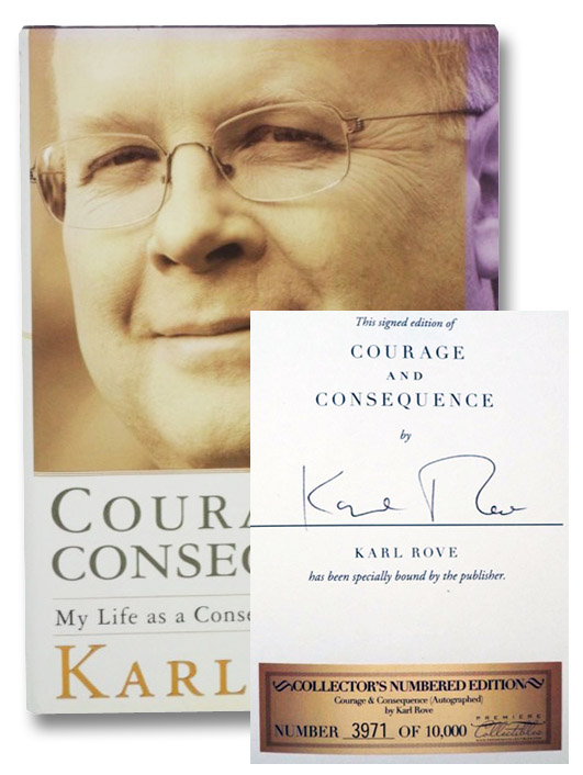 Courage and Consequence: My Life as a Conservative in the Fight, Rove, Karl