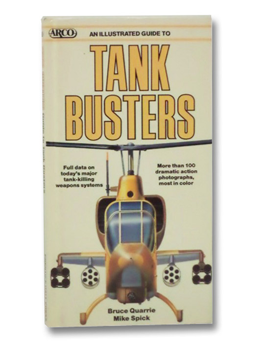 An Illustrated Guide to Tank Busters (Arco Military Book), Quarrie, Bruce; Spick, Mike