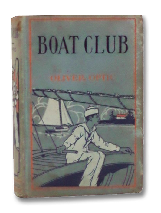 Boat Club; or, The Bunkers of Rippleton, A Tale for Boys, Optic, Oliver