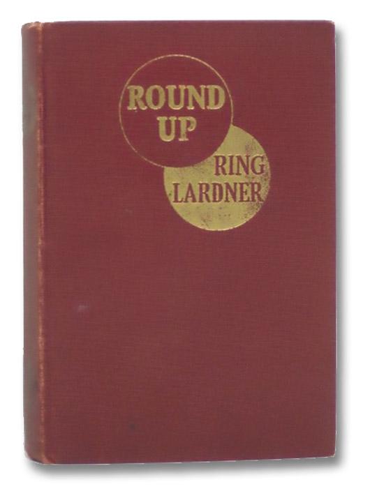 Round Up: The Stories of Ring W. Lardner, Lardner, Ring