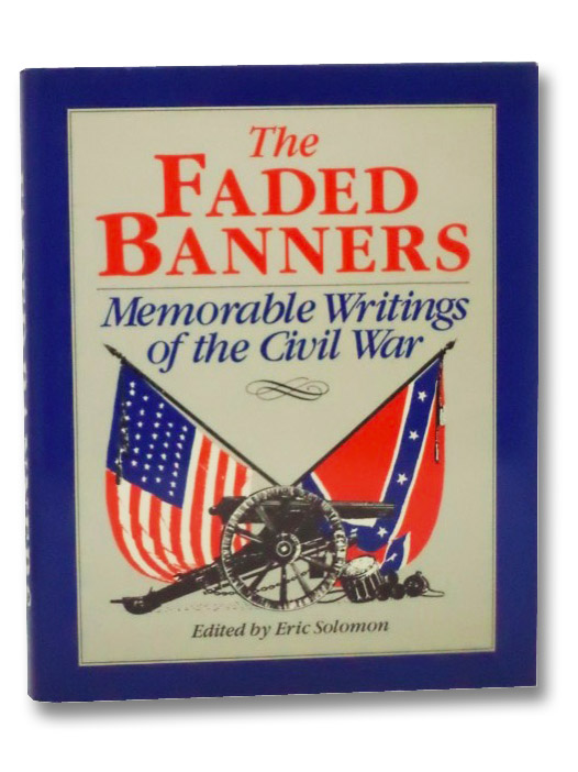The Faded Banners: A Treasure of Nineteenth-Century Civil War Fiction, Solomon, Eric