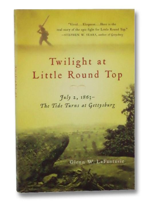 Twilight at Little Round Top, LaFantasie, Glenn W.