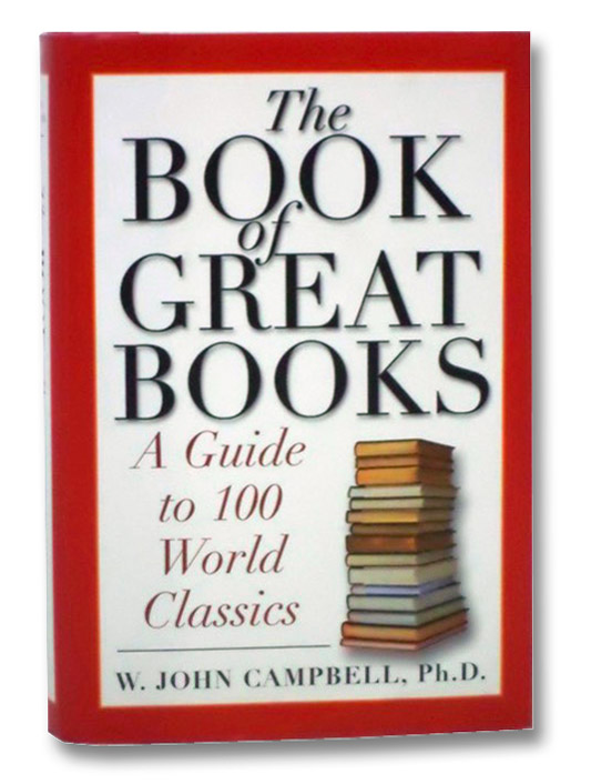 The Book of Great Books: A Guide to 100 World Classics, Campbell, W. John