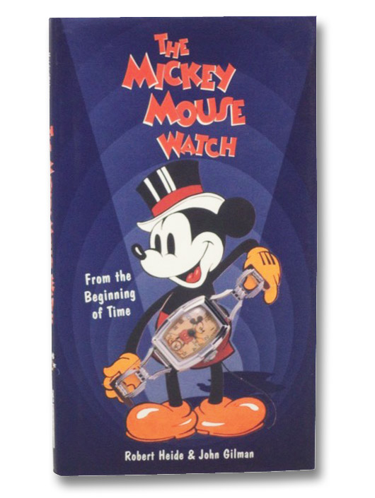 The Mickey Mouse Watch: From the Beginning of Time, Heide, Robert