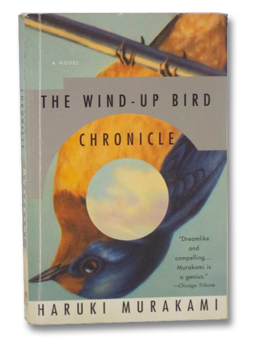 The Wind-Up Bird Chronicle: A Novel, Murakami, Haruki