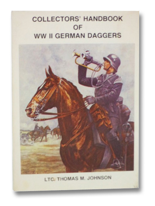 Collectors' Handbook of WWII German Daggers, Johnson, Thomas M.