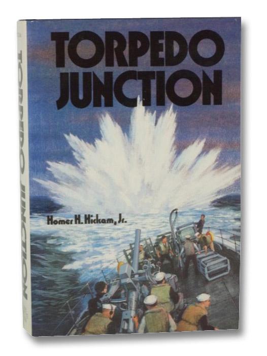 Torpedo Junction: U-Boat War Off America's East Coast, 1942, Hickam, Homer H.