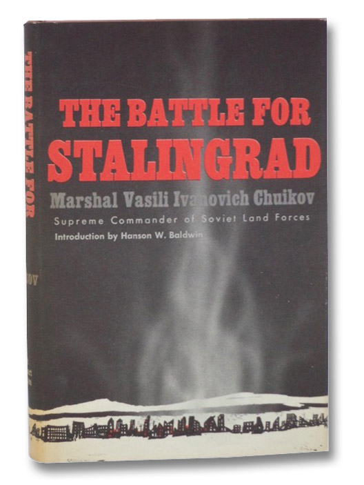 The Battle for Stalingrad, Chuikov, Vasili I.; Baldwin, Hanson W.; Silver, Harold