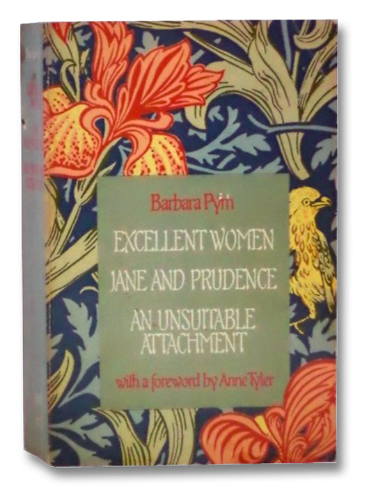 Excellent Women; Jane and Prudence; An Unsuitable Attachment, Pym, Barbara