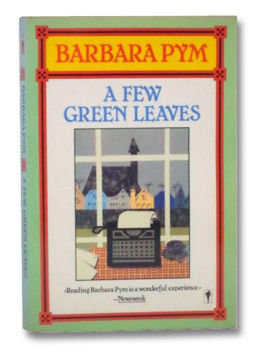 A Few Green Leaves, Pym, Barbara