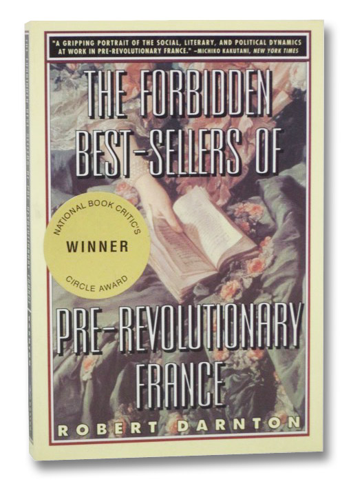The Forbidden Best-Sellers of Pre-Revolutionary France, Darnton, Robert
