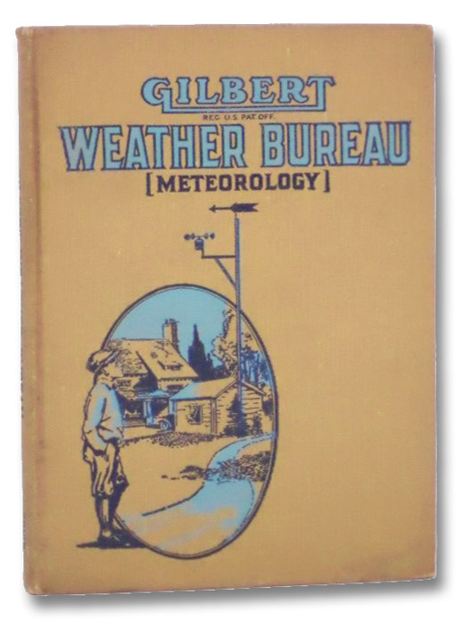 Gilbert Weather Bureau (Meteorology) for Boys, Gilbert, Alfred C. [Carlton]