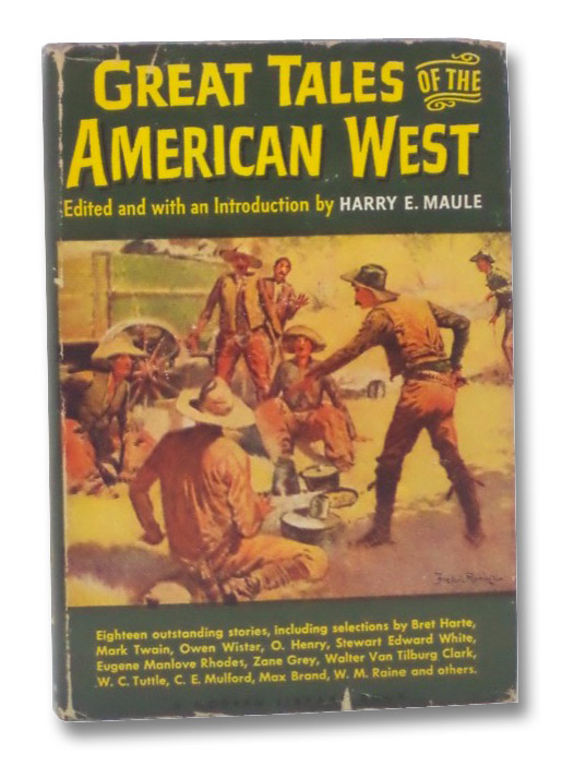 Great Tales of the American West (The Modern Library of the World's Best Books, ML 238), Maule, Harry E. (editor)