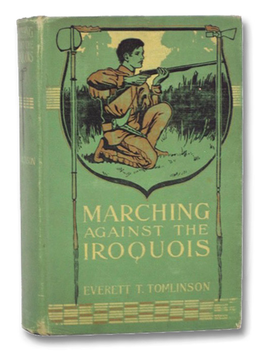 Marching against the Iroquois, Tomlinson, Everett T.