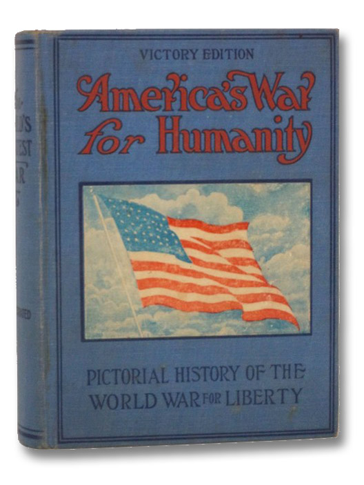America's War for Humanity: Pictorial History of the World War for Liberty, Russell, Thomas H.; Eaton, William Dunseath; Miller, James Martin