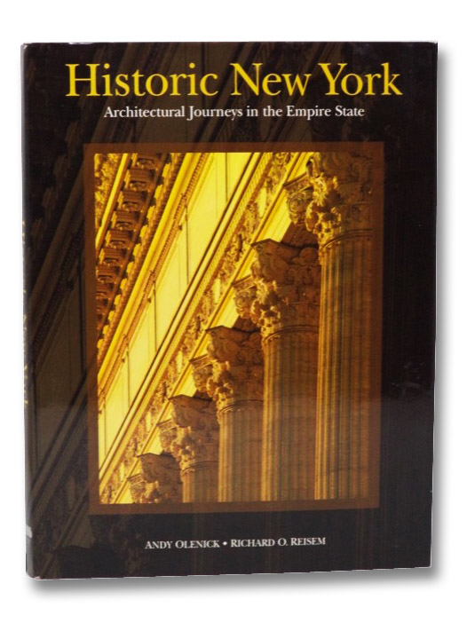 Historic New York: Architectural Journeys in the Empire State, Olenick, Andy
