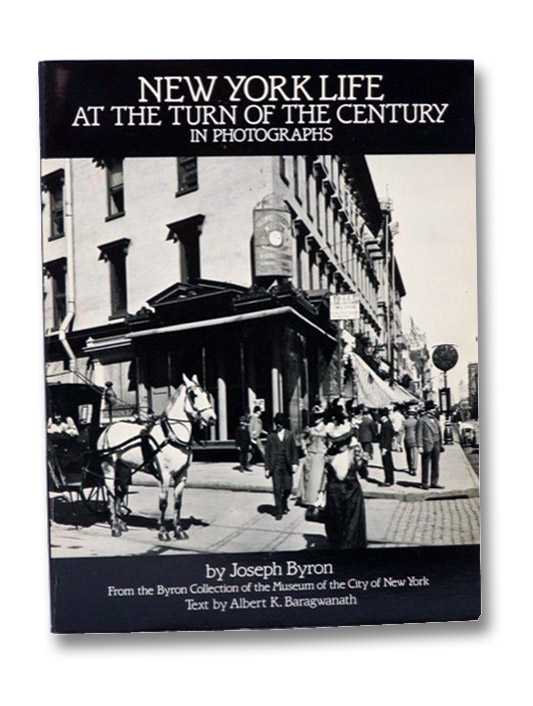 New York Life at the Turn of the Century in Photographs, Byron, Joseph