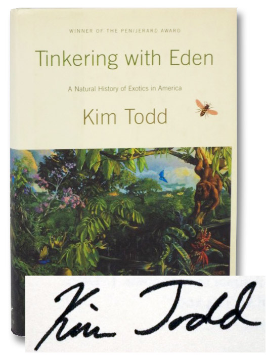 Tinkering with Eden: A Natural History of Exotics in America, Todd, Kim