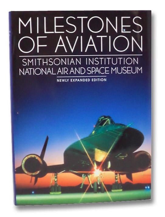 Milestones of Aviation: Smithsonian Institution National Air and Space Museum, Greenwood, John T.