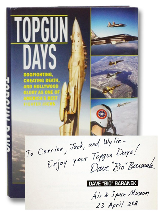 Topgun Days: Dogfighting, Cheating Death, and Hollywood Glory as One of America's Best Fighting Jocks [Top Gun], Baranek, Dave 'Bio'