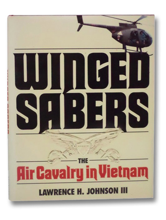 Winged Sabers: The Air Cavalry in Vietnam, Johnson, Lawrence H.
