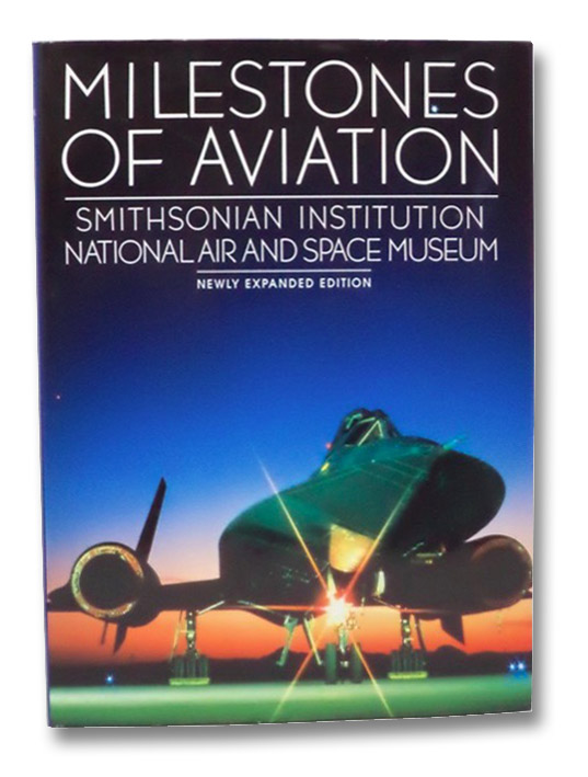 Milestones of Aviation: Smithsonian Institution National Air and Space Museum (Beaux Arts Editions), Smithsonian Institution National Air and Space Museum