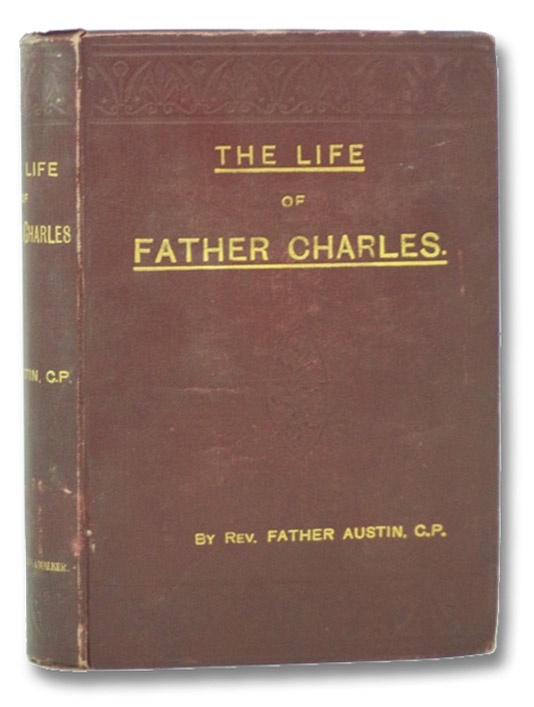 The Life of Father Charles, of the Congregation of the Most Holy Cross and Passion of Our Lord Jesus Christ, Rev. Father Austin