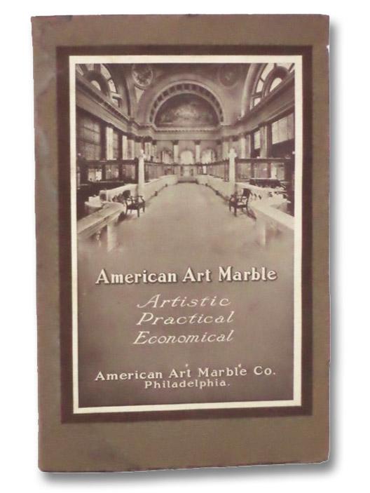 American Art Marble: Artistic, Practical, Economical, American Art Marble Co., Philadelphia