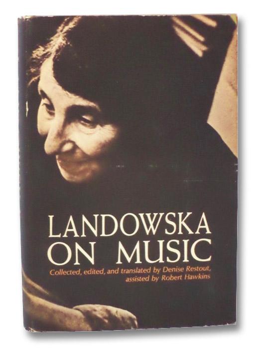 Landowska on Music, Landowska, Wanda; Restout, Denise (translator)