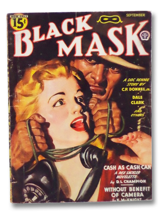Black Mask Vol. XXVI, No. 8, September, 1944 [Volume 26, Number VIII], Donnel, C.P.; Champion, D.L.; Clark, Dale; Knight, K.M.; Lewis, Ken; Long, Julius