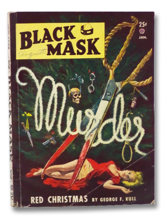 Black Mask Vol. XXXI, No. 1, January, 1948 [Volume 31, Number I], Constiner, Merle; Donnel, C.P.; Kull, George F.; Dennis, Robert C.; Daniels, Norman A.; Cluff, Curtis; Long, Julius