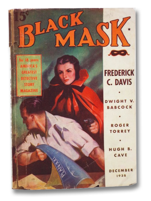 Black Mask Vol. XXI, No. 9, December, 1938 [Volume 21, Number IX], Davis, Frederick C.; Cave, Hugh B.; Wandrei, Donald; Babcock, Dwight V.; Torrey, Roger; Beck, Allen; Hall, M.P.