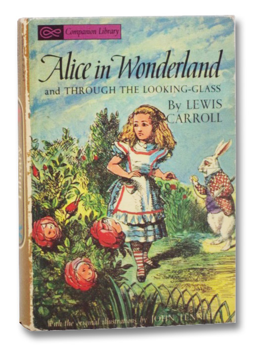 Alice in Wonderland and Through the Looking-Glass / Five Little Peppers and How They Grew (Companion Library), Carroll, Lewis; Tenniel, John; Sidney, Margaret; Lonette, Reisie