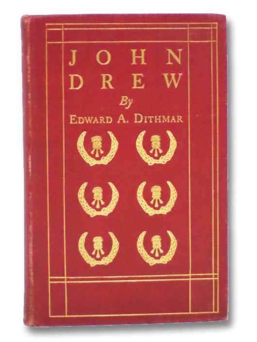John Drew, Dithmar, Edward A.