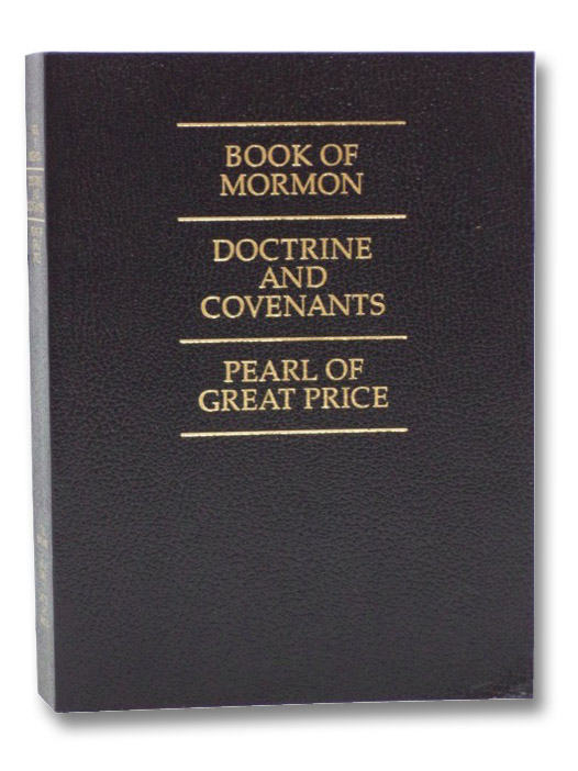 The Book of Mormon, Doctrine and Covenants, and The Pearl of Great Price, The Church of Jesus Christ of Latter-day Saints