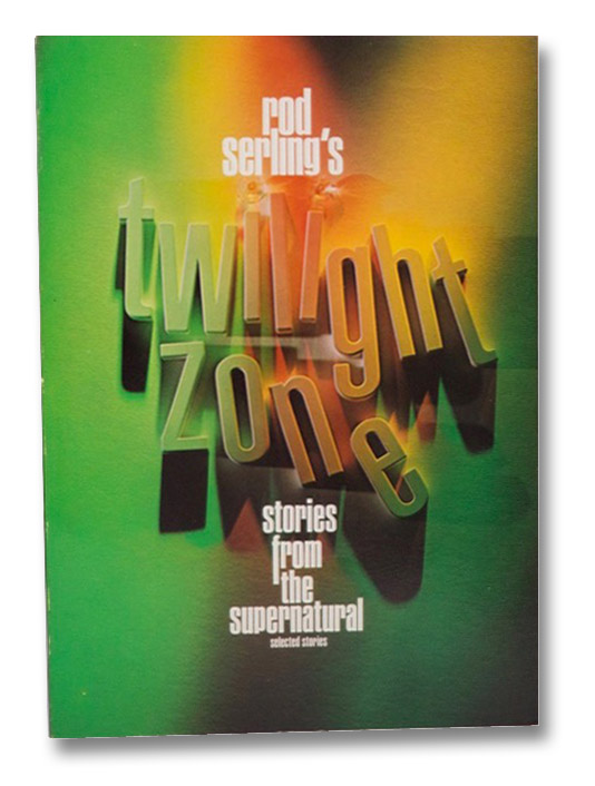 Rod Serling's Twilight Zone: Stories From The Supernatural, Serling, Rod; Gibson, Walter B.