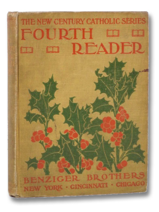 The New Century Catholic Series: Fourth Reader, Benziger Brothers