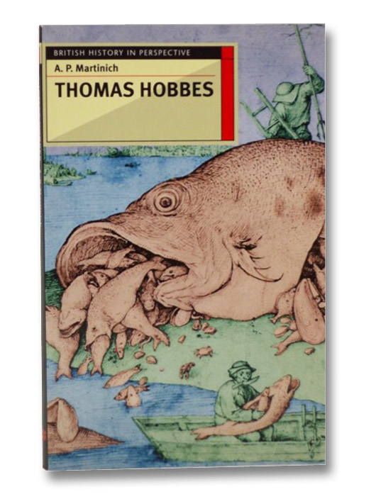 Thomas Hobbes (British History in Perspective), Martinich, A.P.