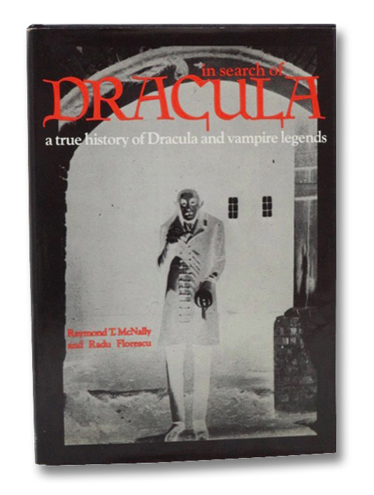 In Search of Dracula: A True History of Dracula and Vampire Legends, McNally, Raymond T.; Florescu, Radu