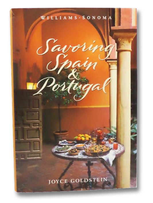 Savoring Spain & Portugal: Recipes and Reflections on Iberian Cooking, Goldstein, Joyce