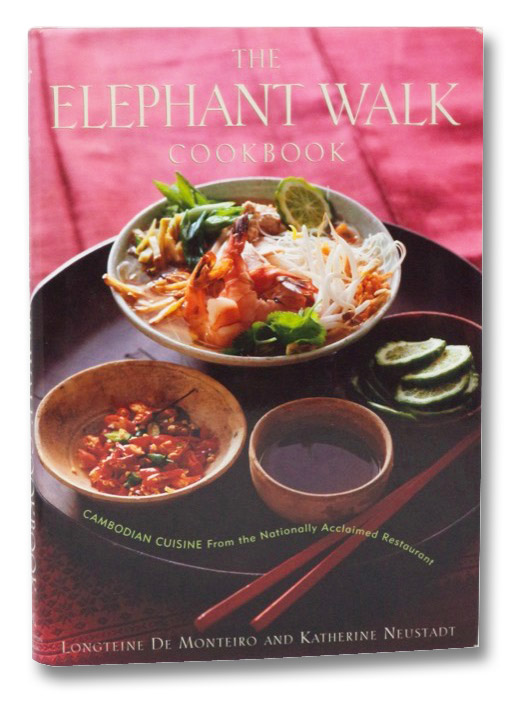 The Elephant Walk Cookbook: The Exciting World of Cambodian Cuisine from the Nationally Acclaimed Restaurant, De Monteiro, Longteine