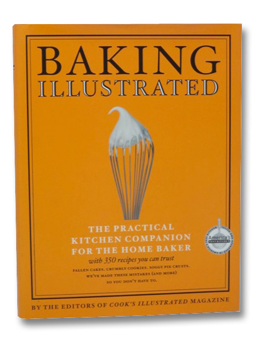 Baking Illustrated: A Best Recipe Classic, Cook's Illustrated