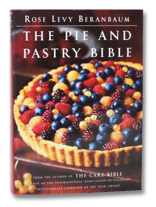 The Pie and Pastry Bible, Beranbaum, Rose Levy