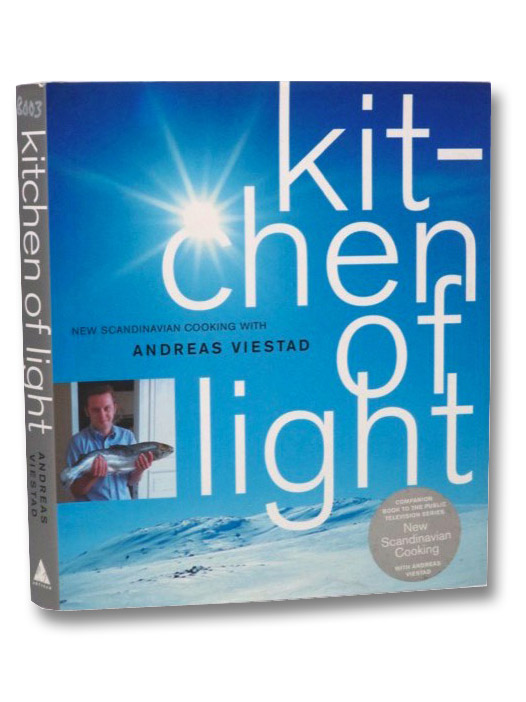Kitchen of Light: The New Scandinavian Cooking, Viestad, Andreas