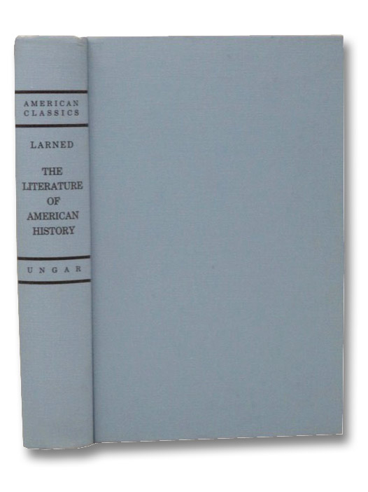 The Literature of American History, Larned, J.N.