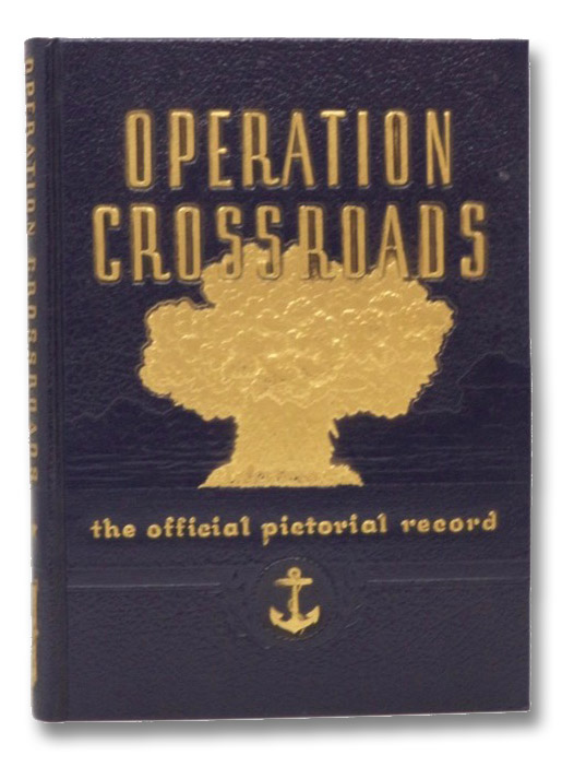 Operation Crossroads: The Official Pictorial Record, The Office of the Historian Joint Task Force One